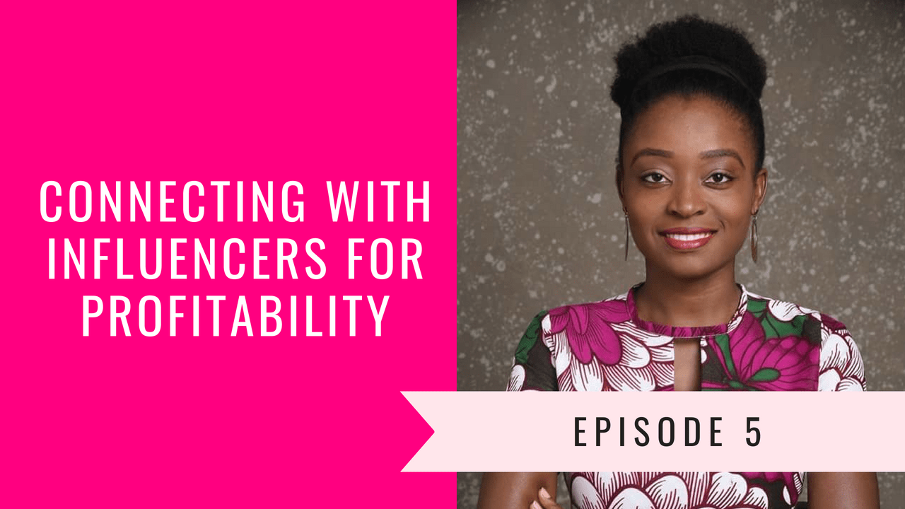 Connecting with Influencers for Profitability - Joy Eneghalu