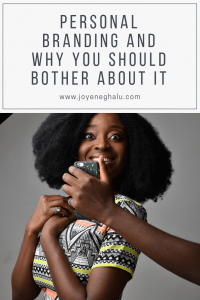 Personal Branding And Why You Should Bother About It - pinterest - Joy Eneghalu