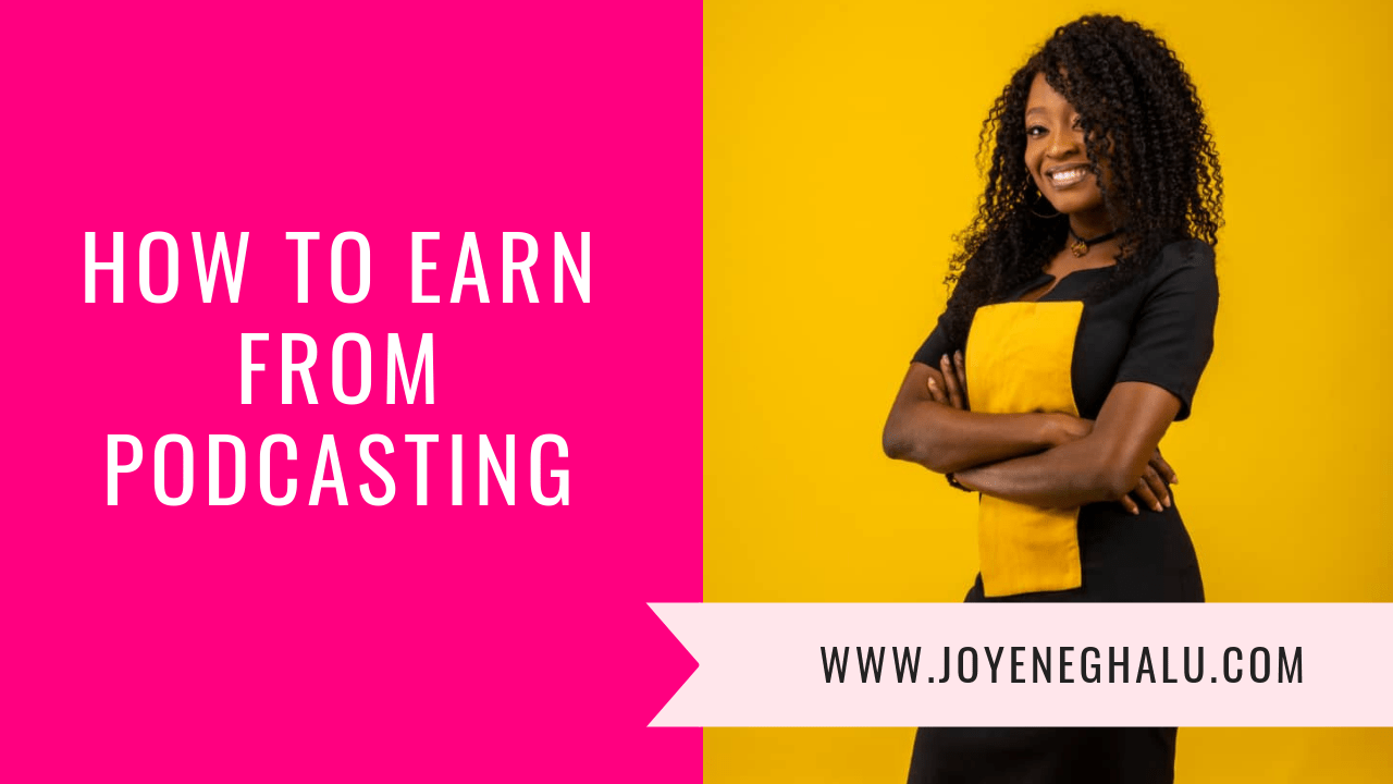 How To Earn From Podcasting - Joy Eneghalu