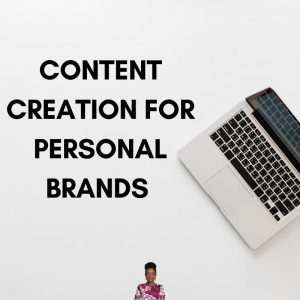 Content Creation for Personal Brands
